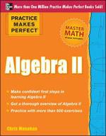Practice Makes Perfect Algebra II - Christopher Monahan