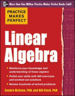 Practice Makes Perfect Linear Algebra : With 500 Exercises - Sandra Luna McCune