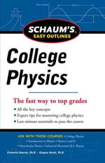 Schaum's Easy Outline of College Physics : Schaum's Easy Outlines Ser. - Frederick J. Bueche