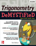 Trigonometry Demystified : 2nd Edition : The Demystified Series - Stan Gibilisco