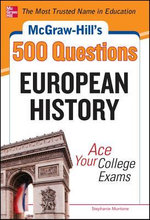 McGraw-Hill's 500 European History Questions : Ace Your College Exams - Stephanie Muntone
