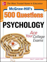 McGraw-Hill's 500 Psychology Questions : Ace Your College Exams - Kate C. Ledwith
