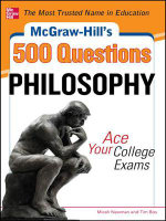 McGraw-Hill's 500 Philosophy Questions : Ace Your College Exams - Micah Newman