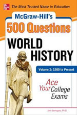 McGraw-Hill's 500 World History Questions : Ace Your College Exams: 1500 to Present Volume 2 - Jon Sterngass
