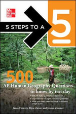 5 Steps to a 5 500 AP Human Geography Questions to Know by Test Day : 500 AP Human Geography Questions to Know by Test Day - Jason Flowers