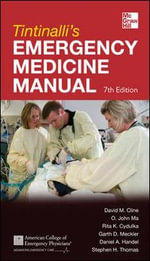 Tintinalli's Emergency Medicine Manual : 7th Edition - David M. Cline