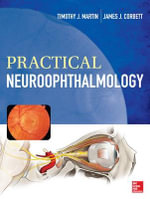 Practical Neuro-ophthalmology : Neuro-Ophthalmology - Timothy J. Martin