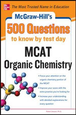 McGraw-Hill's 500 MCAT Organic Chemistry Questions to Know by Test Day : McGraw-Hill's 500 Questions - John T. Moore
