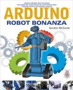 Arduino Robot Bonanza - Gordon McComb