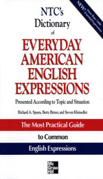 NTC's Dictionary of Everyday American English Expressions - Richard Spears