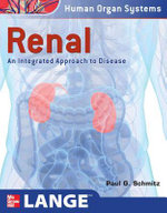 Renal : An Integrated Approach to Disease: Integrated and Transitional Approach - Paul G. Schmitz