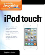 How to Do Everything IPod Touch : How to Do Everything - Guy Hart-Davis