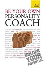 Be Your Own Personality Coach : Teach Yourself (McGraw-Hill) - Paul Jenner