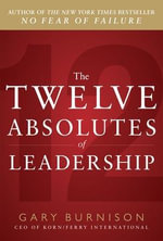 The Twelve Absolutes of Leadership - Gary Burnison