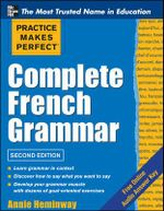 Practice Makes Perfect Complete French Grammar : Practice Makes Perfect Series   - Annie Heminway