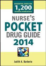Nurses Pocket Drug Guide 2014 2014 - Judith A. Barberio