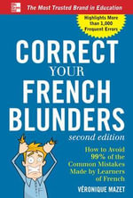 Correct Your French Blunders : Correct Your Blunders - Veronique Mazet