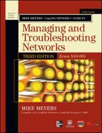 Mike Meyers' CompTIA Network+ Guide to Managing and Troubleshooting Networks,(Exam N10-005) : Comptia Authorized - Michael Meyers