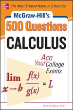 McGraw-Hill's 500 College Calculus Questions to Know by Test Day : McGraw-Hill's 500 Questions - Elliott Mendelson