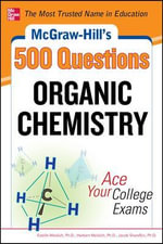 Mcgraw-Hill's 500 Organic Chemistry Questions : Ace Your College Exams - Estelle K. Meislich