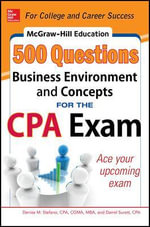 McGraw-Hill Education 500 Business Environment and Concepts Questions for the CPA Exam - Denise M. Stefano