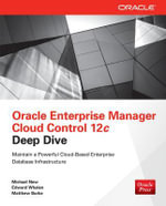 Oracle Enterprise Manager Cloud Control 12c Deep Dive - Michael New