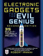 Electronic Gadgets for the Evil Genius : 35 New Do-It-Yourself Projects - Robert E. Iannini