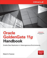 Oracle GoldenGate 11g Handbook - Robert G. Freeman
