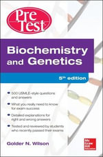 Biochemistry and Genetics Pretest Self-Assessment and Review : From Bilayers to Rafts - Golder N. Wilson