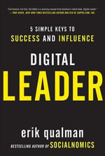 Digital Leader : 5 Simple Keys to Success and Influence - Erik Qualman