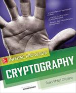 Cryptography Infosec Pro Guide : Beginner's Guide - Sean Philip Oriyano