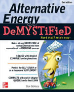 Alternative Energy Demystified : 2nd Edition : The Demystified Series - Stan Gibilisco
