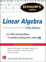 Schaum's Outline of Linear Algebra : 568 Solved Problems + 25 Videos - Seymour Lipschutz
