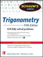Schaum's Outline of Trigonometry : 618 Solved Problems + 20 Videos - Robert Moyer