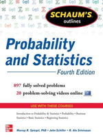 Schaum's Outline of Probability and Statistics : 760 Solved Problems + 20 Videos - John J. Schiller