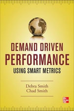 Demand Driven Performance : Nine Principles for Operating Glass Cockpit Aircra... - Debra Smith