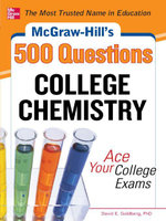 McGraw-Hill's 500 College Chemistry Questions : Ace Your College Exams - David Goldberg