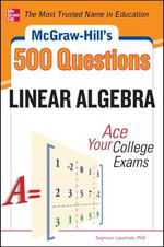 McGraw-Hill's 500 College Linear Algebra Questions to Know by Test Day : McGraw-Hill's 500 College Questions to Know by Test Day - Seymour Lipschutz