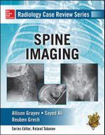 Spine Imaging : Radiology Case Review Series - Chetan Shah