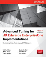 Advanced Tuning for JD Edwards EnterpriseOne Implementations - Michael Jacot
