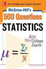 McGraw-Hill's 500 Statistics Questions : McGraw-Hill's 500 Questions - Sandra Luna McCune