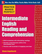 Practice Makes Perfect Intermediate English Reading and Comprehension - Diane Engelhardt