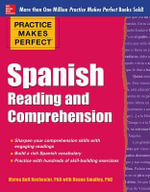Practice Makes Perfect : Spanish Reading and Comprehension - Myrna Bell Rochester