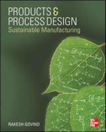 Products and Process Design : Sustainable Manufacturing - Rakesh Govind