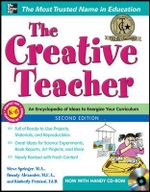 The Creative Teacher : A Practical Guide - Steve Springer
