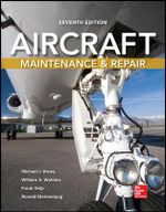 Aircraft Maintenance and Repair : with Applications to Aerospace Structures - Michael J. Kroes