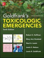 Goldfranks Toxicologic Emergencies : 10th Edition - Lewis S. Nelson