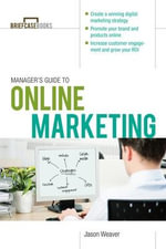 Manager's Guide to Online Marketing : The Essence of Retail Branding and Design - Jason Weaver