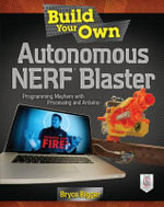 Build Your Own Autonomous NERF Blaster - Bryce Bigger