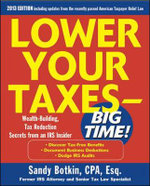 Lower Your Taxes Big Time 2013-2014 : Wealth-building Secrets from Everyday Millionaires - Sandy Botkin